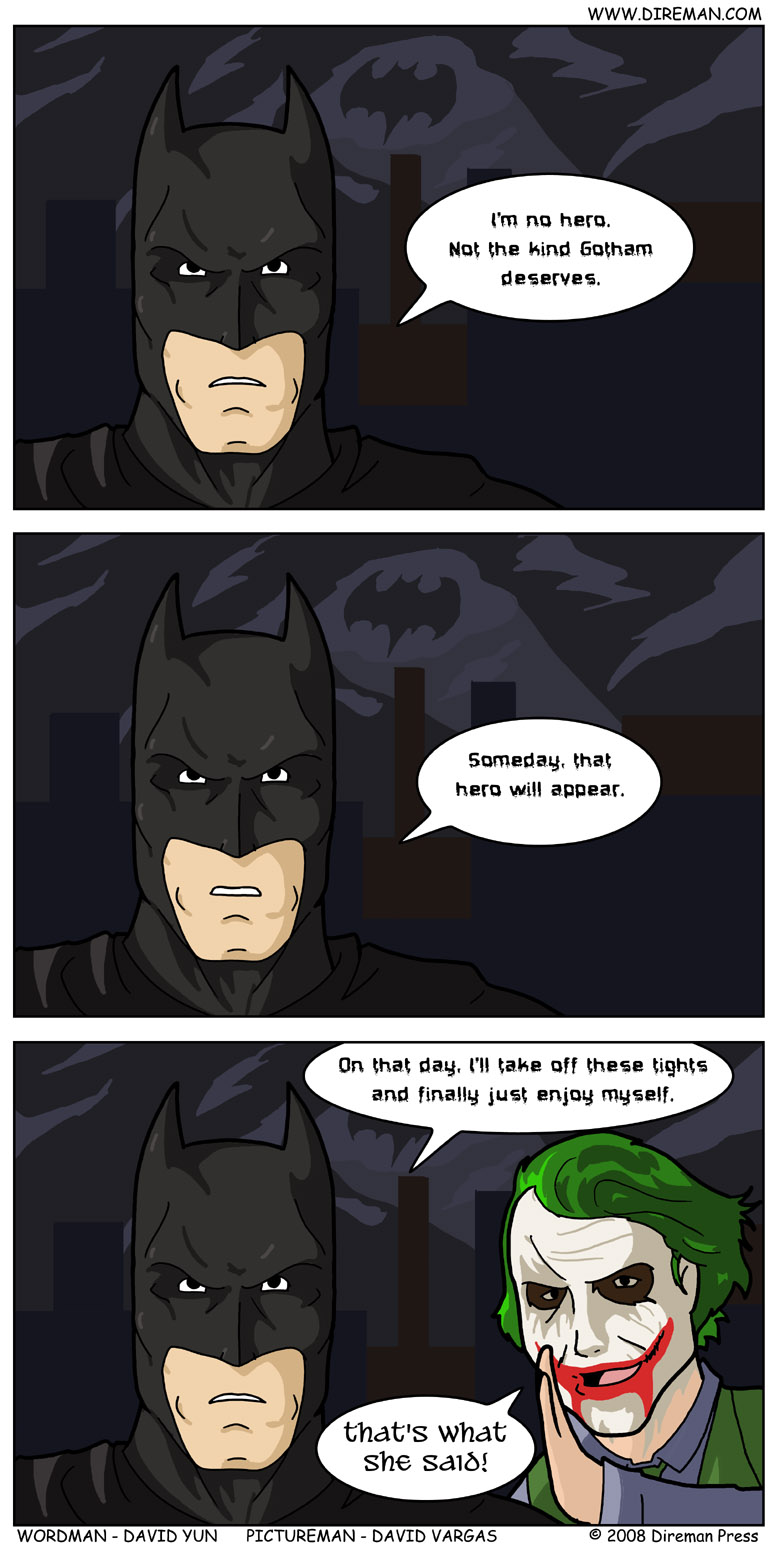 Dark Knight, That's What She Said